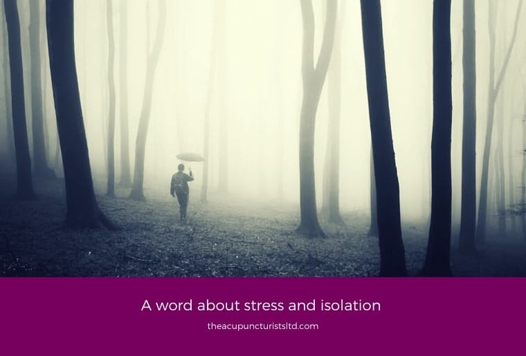 A Word About Stress And Isolation