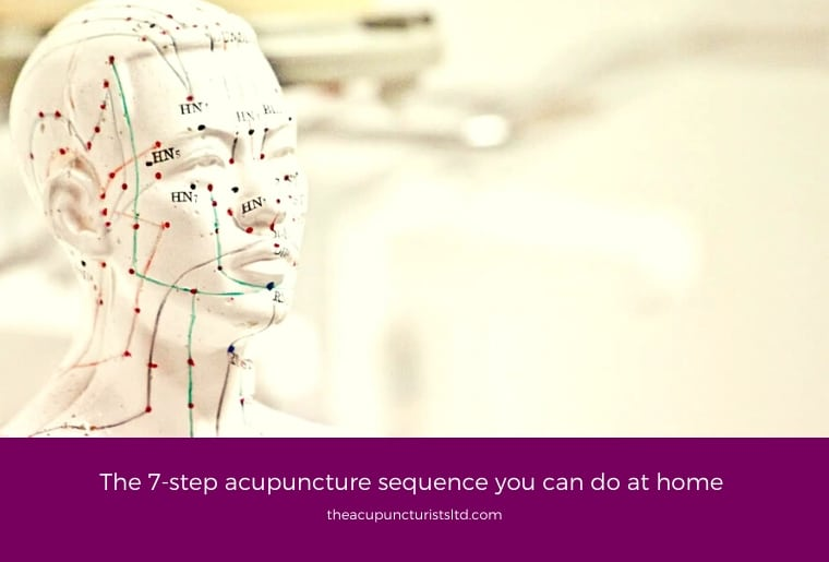 The 7 Step Acupuncture Sequence You Can Do At Home