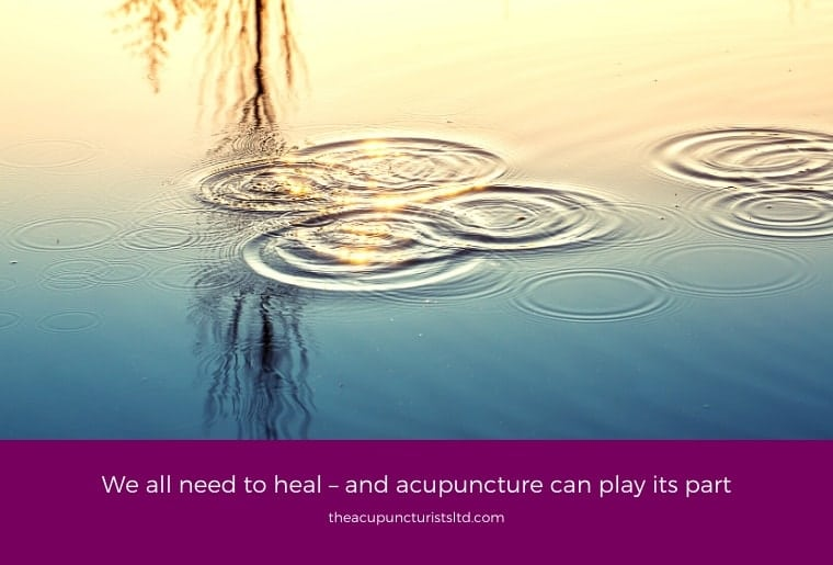 We All Need To Heal – And Acupuncture Can Play Its Part