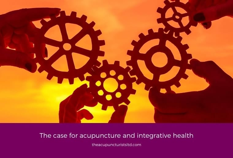 The Case For Acupuncture And Integrative Health