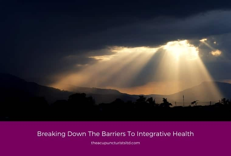 Breaking Down The Barriers To Integrative Health